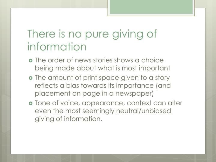 There is no pure giving of information