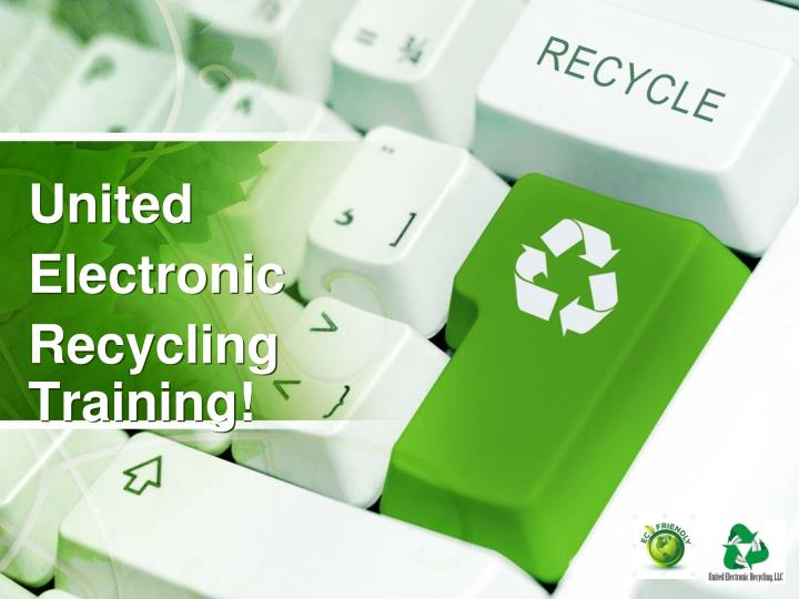 United electronic recycling training