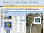 edit attributes using geojot core drop down menus