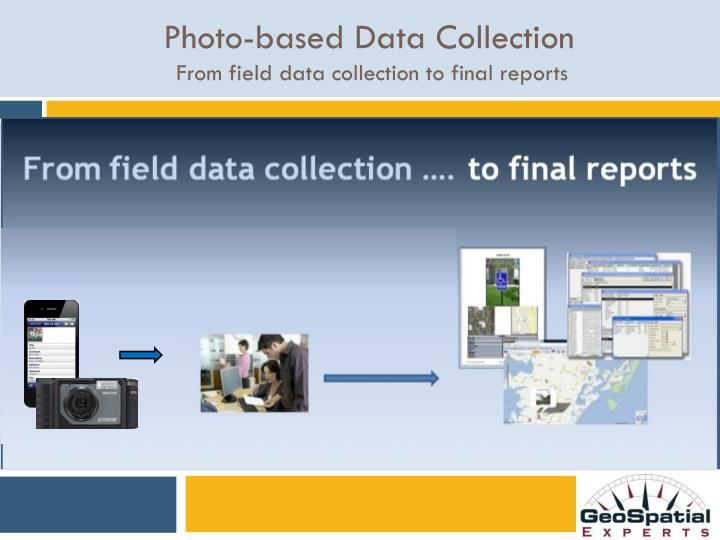 photo based data collection from field data collection to final reports