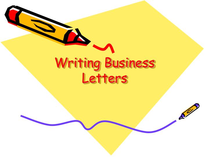 Writing A Buisness Letter from image1.slideserve.com