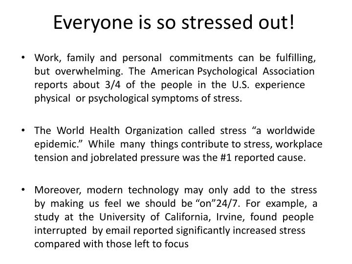 Everyone is so stressed out