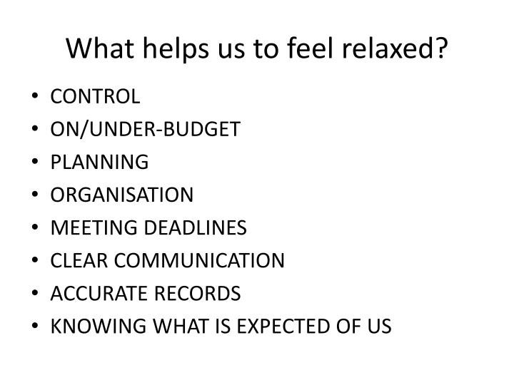 What helps us to feel relaxed