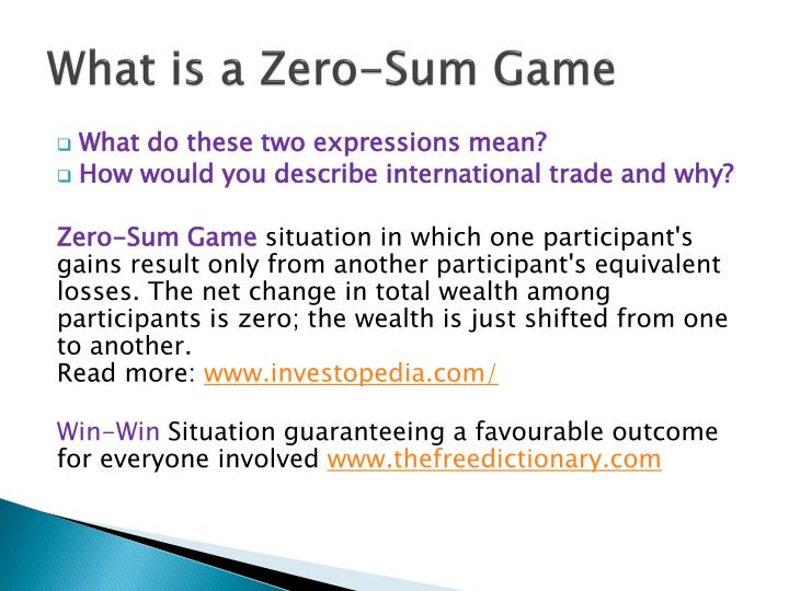 What is a zero sum game