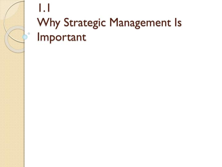 1 1 why strategic management is important n.