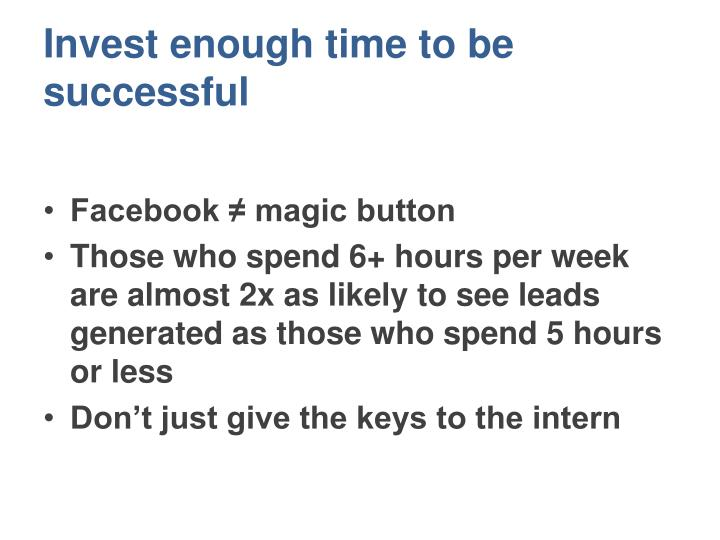 Invest enough time to be successful