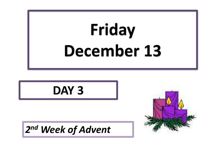 Friday december 13