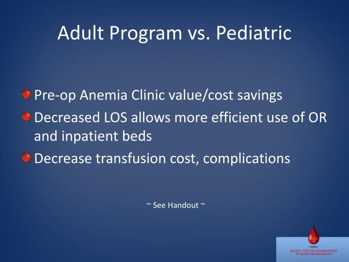 Adult Program vs. Pediatric