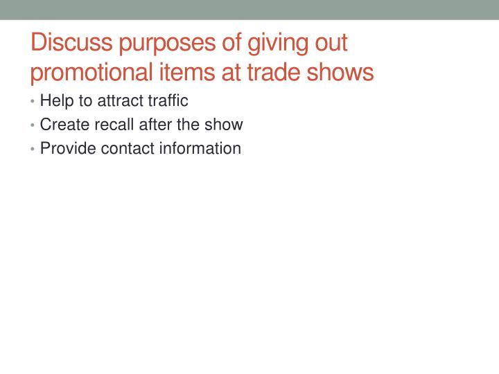Discuss purposes of giving out promotional items at trade shows