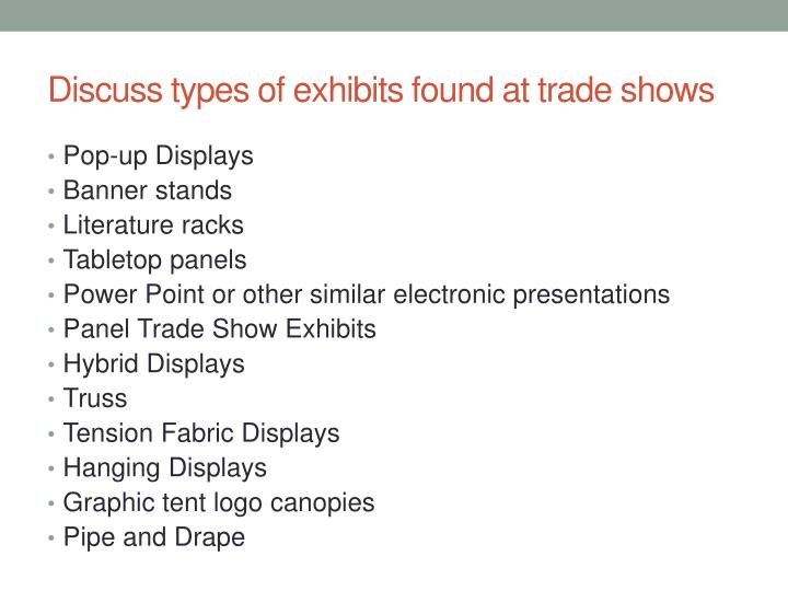 Discuss types of exhibits found at trade shows