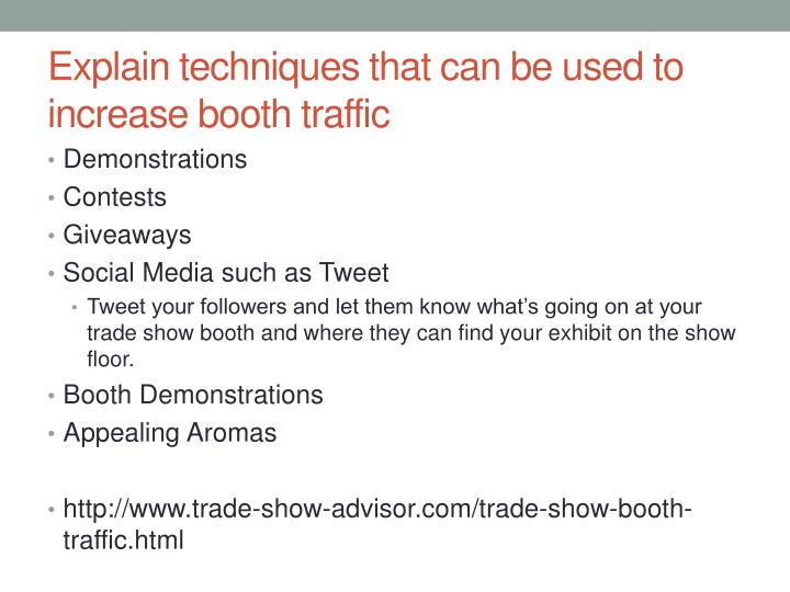 Explain techniques that can be used to increase booth traffic