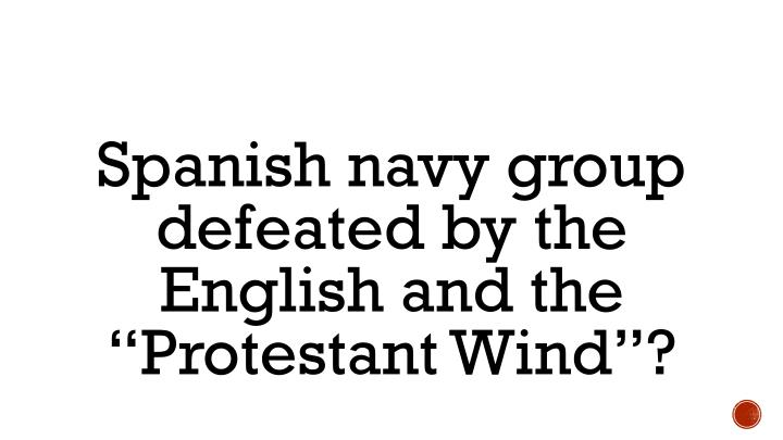 "Spanish navy group defeated by the English and the ""Protestant Wind""?"