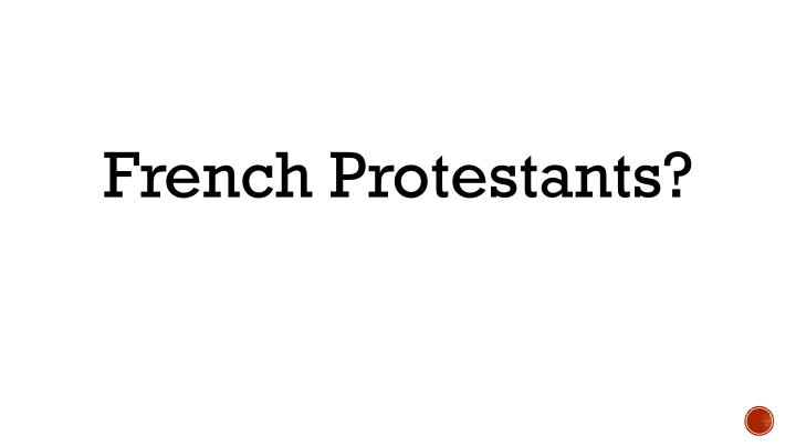 French Protestants?