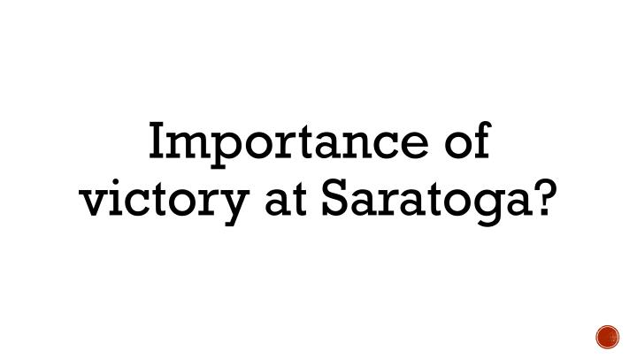 Importance of victory at Saratoga?