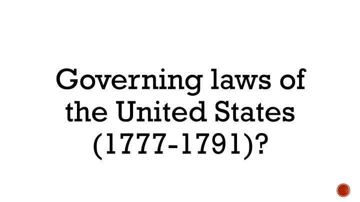 Governing laws of the United States (1777-1791)?