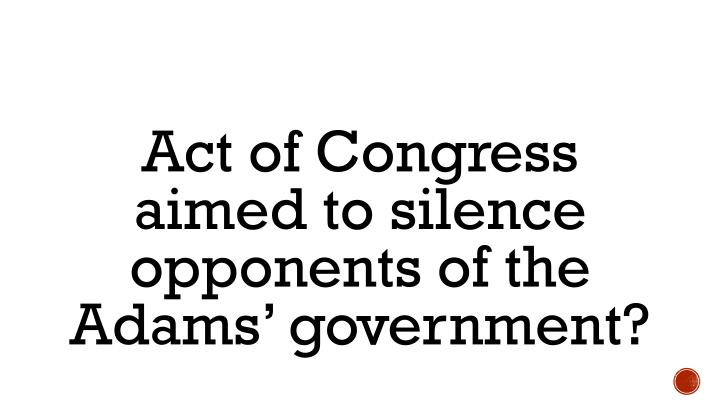 Act of Congress aimed to silence opponents of the Adams' government?