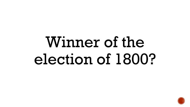 Winner of the election of 1800?
