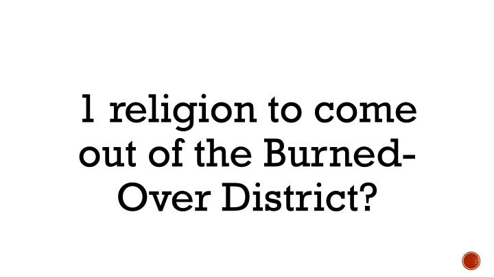 1 religion to come out of the Burned-Over District?