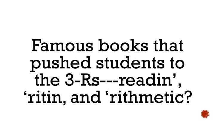 Famous books that pushed students to the 3-Rs---