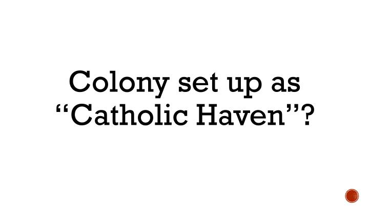 "Colony set up as ""Catholic Haven""?"