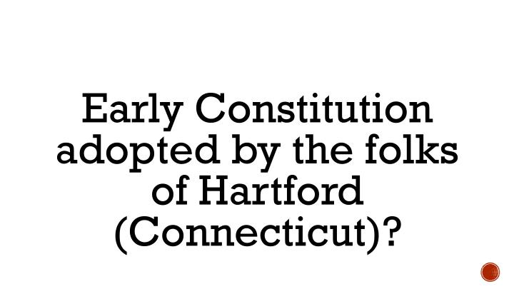 Early Constitution adopted by the folks of Hartford (Connecticut)?