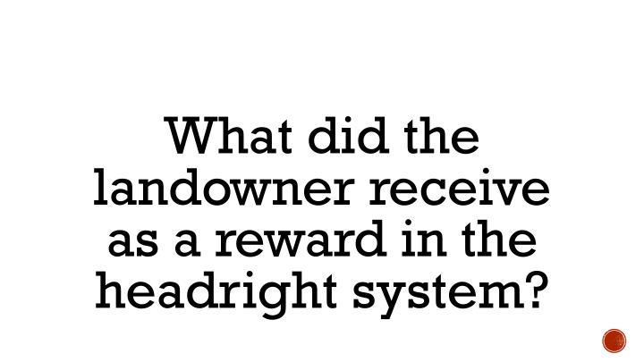What did the landowner receive as a reward in the