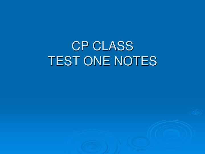 cp class test one notes n.