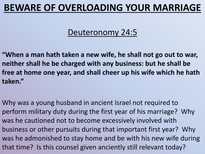 BEWARE OF OVERLOADING YOUR MARRIAGE
