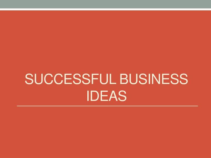 Successful business ideas