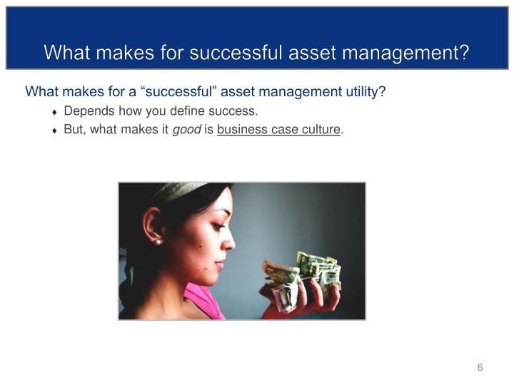 What makes for successful asset management?