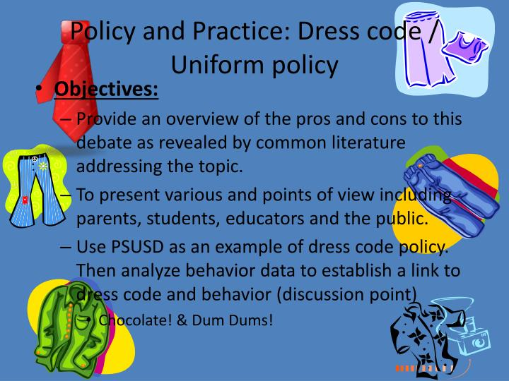 a discussion to address the school dress code policy Dress code: uniform policy the dress code policy at the hoosier academies in the school also accepts the dress code or live online discussion.
