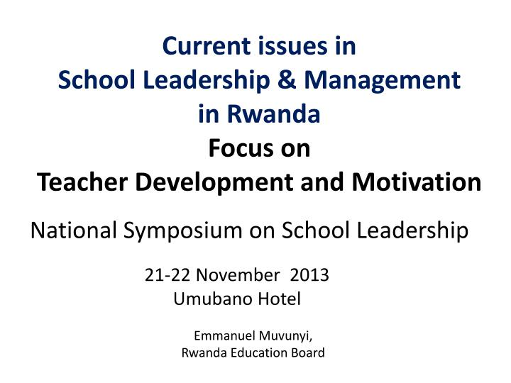 PPT - Current issues in School Leadership & Management in
