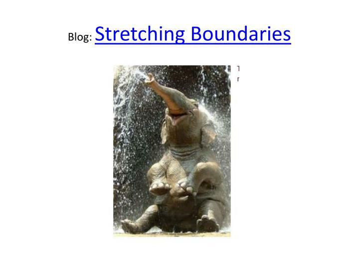 Blog stretching boundaries