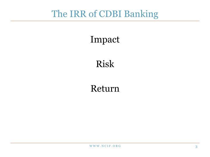 The IRR of CDBI Banking