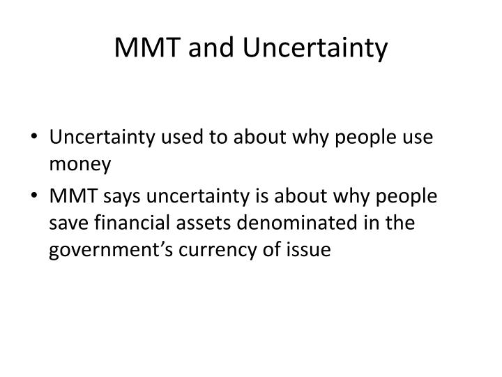 MMT and Uncertainty