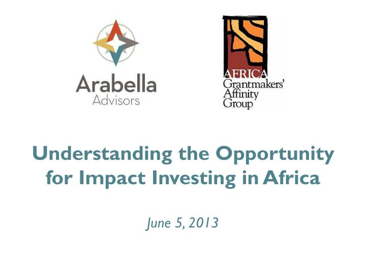 PPT - Understanding the Opportunity for Impact Investing in