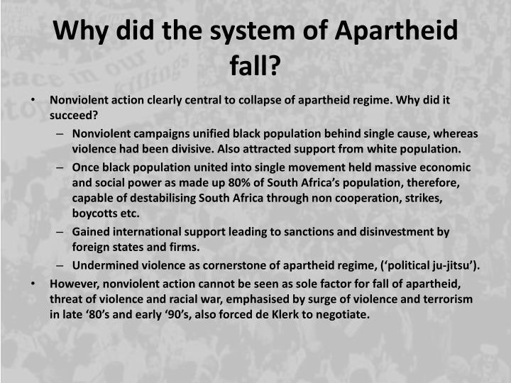 Why did the system of Apartheid fall?