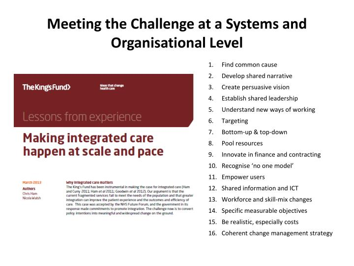 Meeting the Challenge at a Systems and Organisational Level
