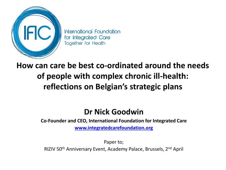 How can care be best co-ordinated around the needs of people with complex chronic ill-health: