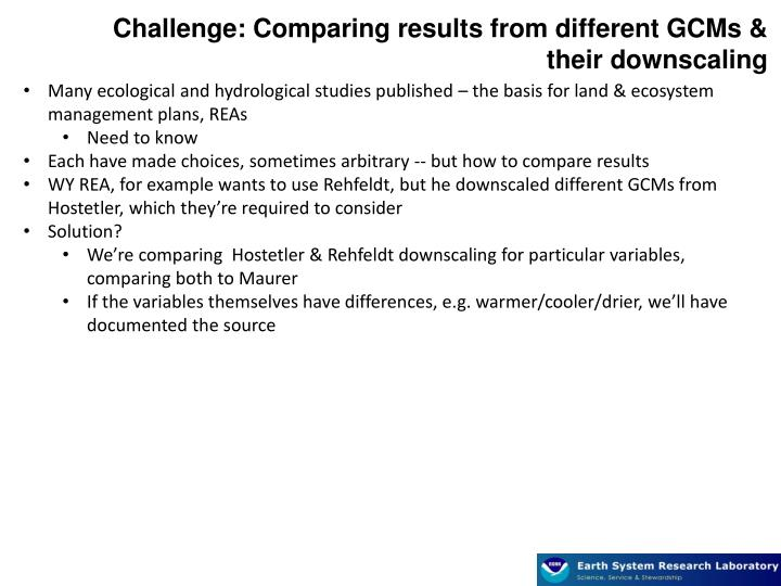 Challenge: Comparing results from different GCMs & their downscaling