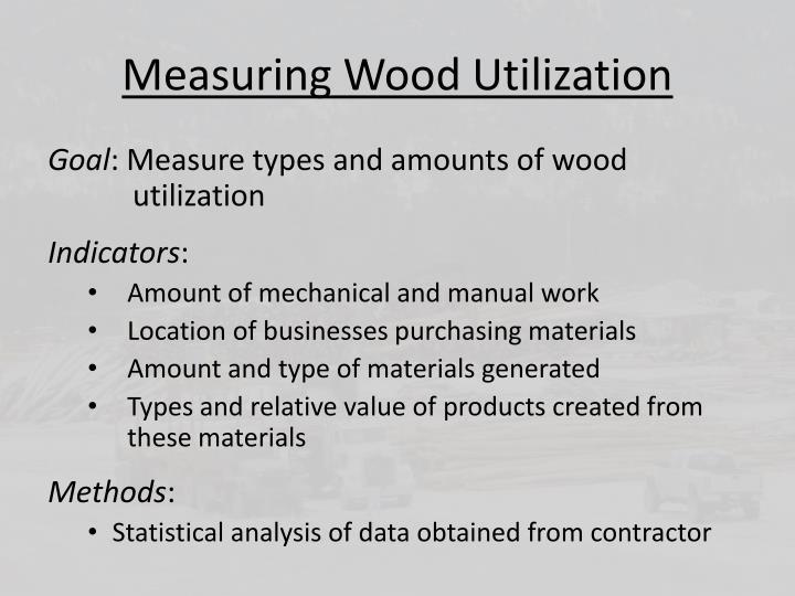 Measuring Wood Utilization