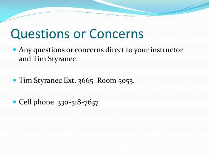 Questionsor Concerns