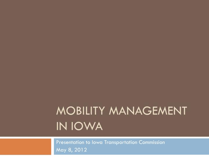 mobility management in iowa