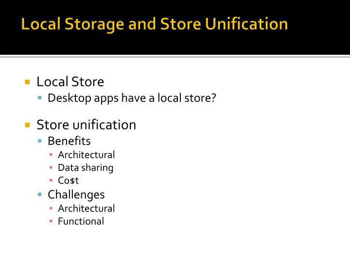 Local Storage and Store Unification