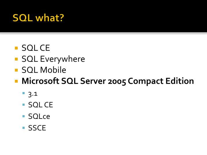 SQL what?