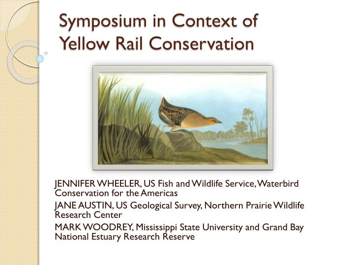 Symposium in context of yellow rail conservation