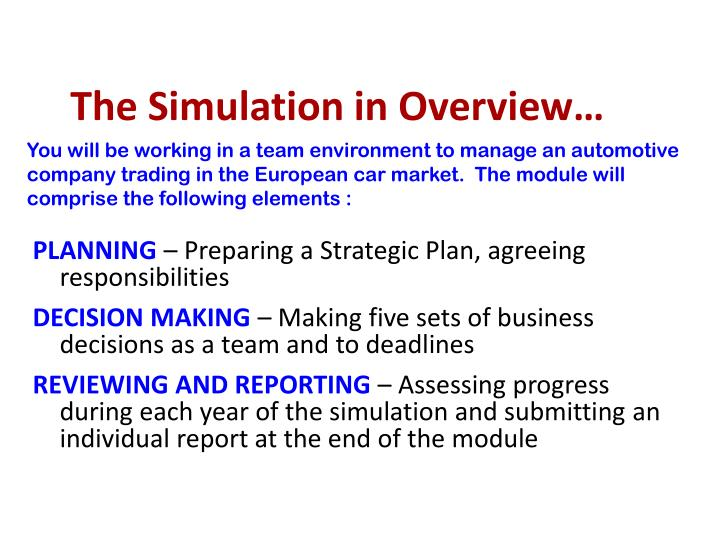 The Simulation in Overview…