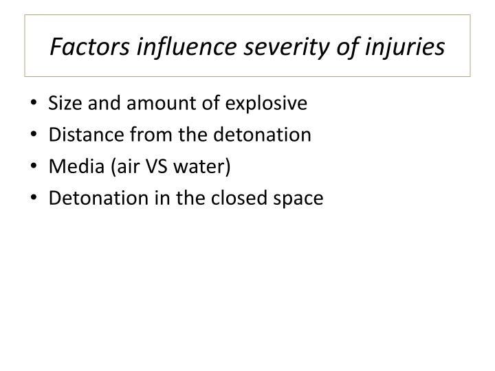 Factors influence severity of injuries