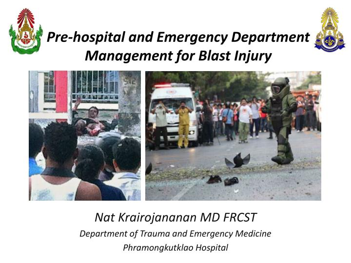Pre hospital and emergency department management for blast injury