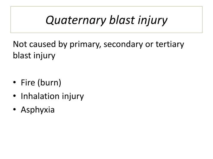 Quaternary blast injury